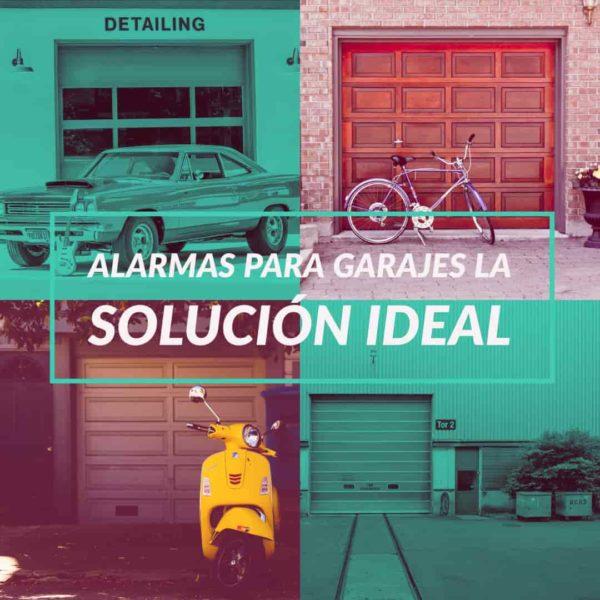 alarmas para garajes la solución ideal